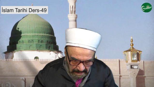 İslam Tarihi Ders 49