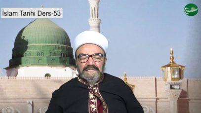 İslam Tarihi Ders 53