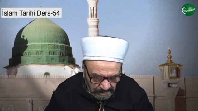 İslam Tarihi Ders 54
