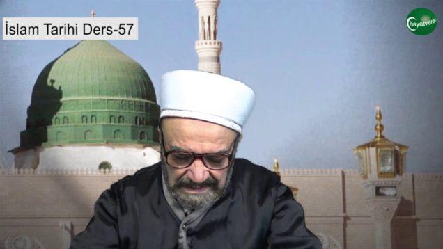 İslam Tarihi Ders 57