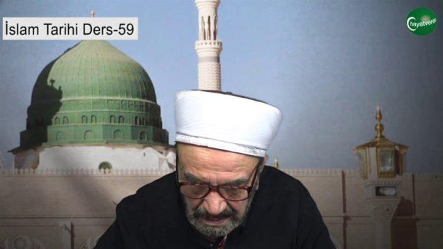 İslam Tarihi Ders 59