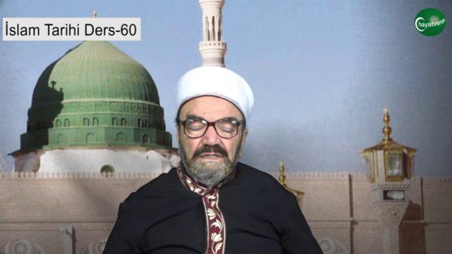 İslam Tarihi Ders 60