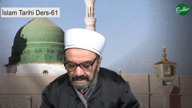 İslam Tarihi Ders 61
