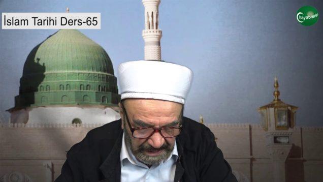 İslam Tarihi Ders 65