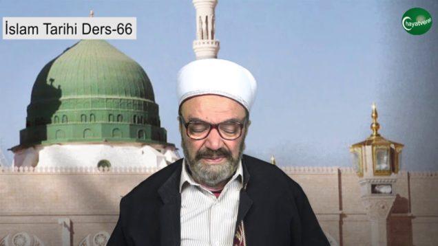 İslam Tarihi Ders 66