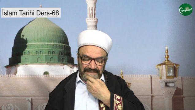 İslam Tarihi Ders 68