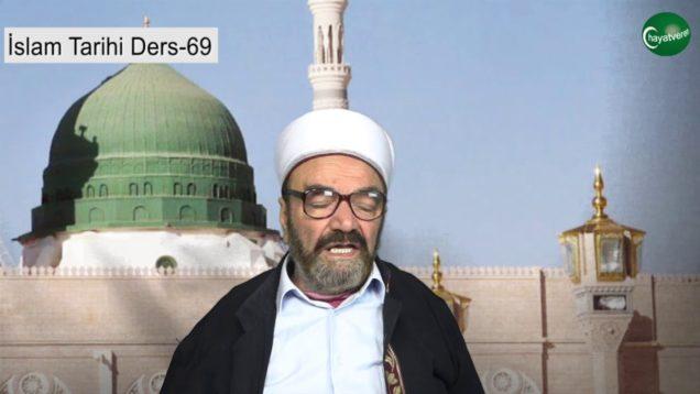 İslam Tarihi Ders 69