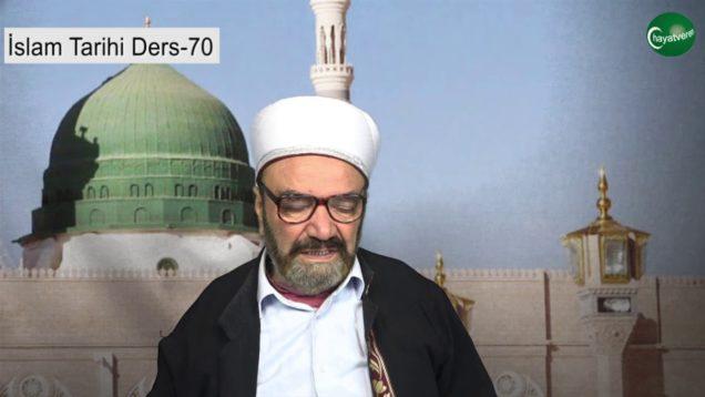 İslam Tarihi Ders 70