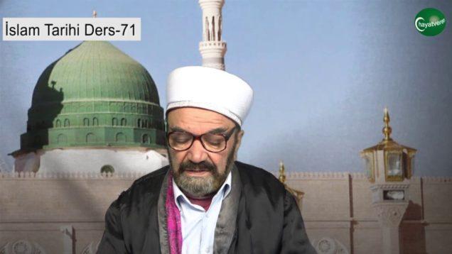 İslam Tarihi Ders 71