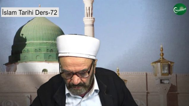 İslam Tarihi Ders 72