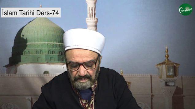 İslam Tarihi Ders 74