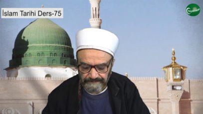 İslam Tarihi Ders 75