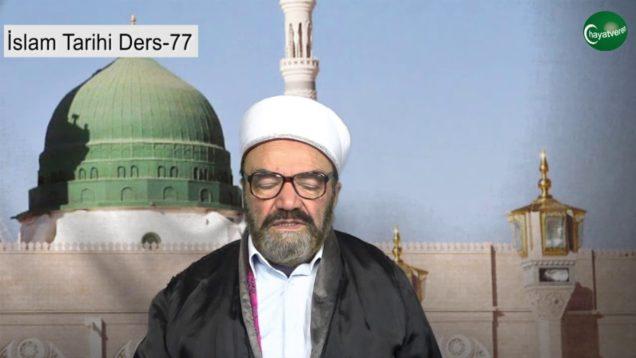 İslam Tarihi Ders 77