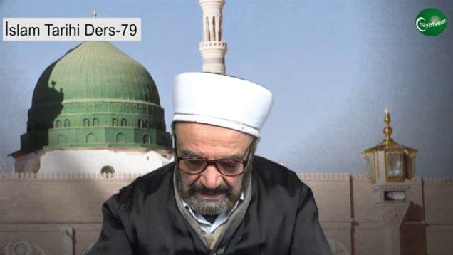 İslam Tarihi Ders 79