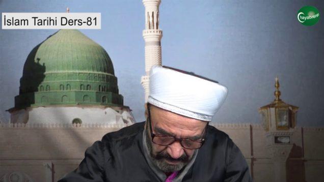 İslam Tarihi Ders 81