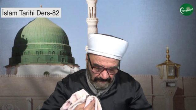 İslam Tarihi Ders 82