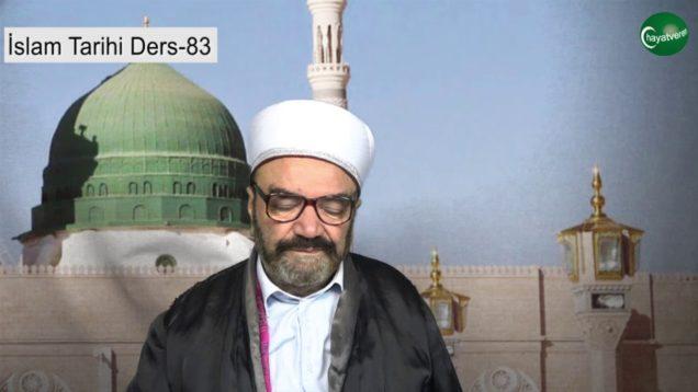 İslam Tarihi Ders 83
