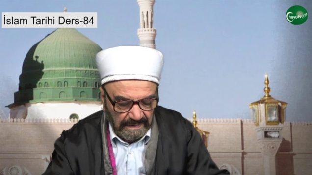 İslam Tarihi Ders 84