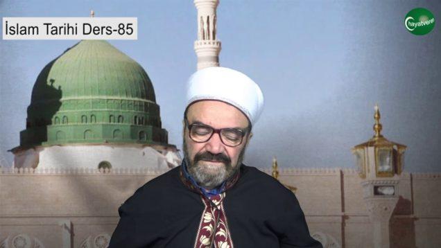 İslam Tarihi Ders 85
