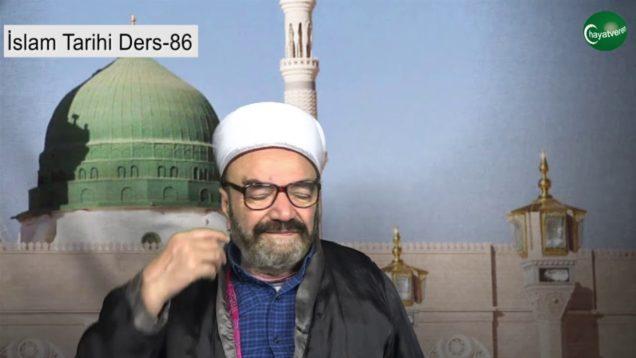 İslam Tarihi Ders 86