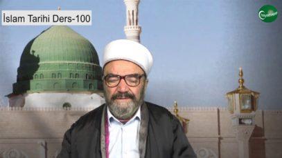İslam Tarihi Ders 100