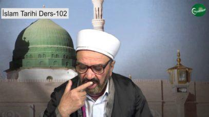 İslam Tarihi Ders 102