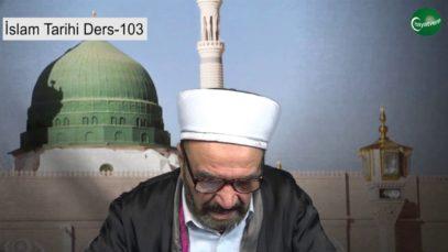 İslam Tarihi Ders 103