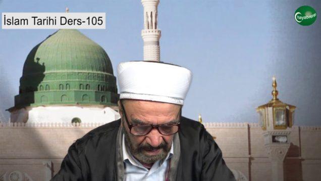 İslam Tarihi Ders 105