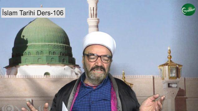 İslam Tarihi Ders 106