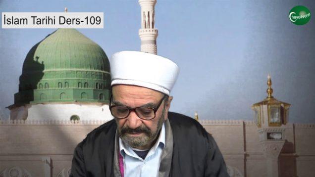 İslam Tarihi Ders 109