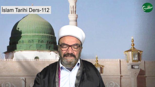 İslam Tarihi Ders 112