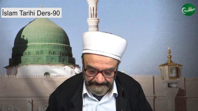 İslam Tarihi Ders 90