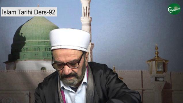 İslam Tarihi Ders 92