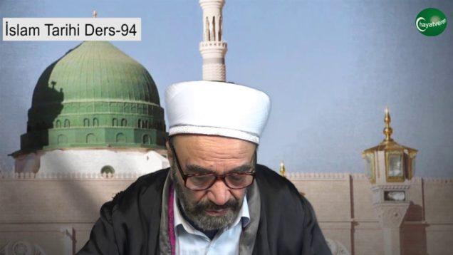 İslam Tarihi Ders 94