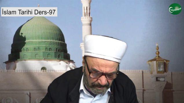 İslam Tarihi Ders 97