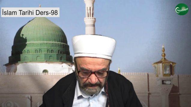 İslam Tarihi Ders 98