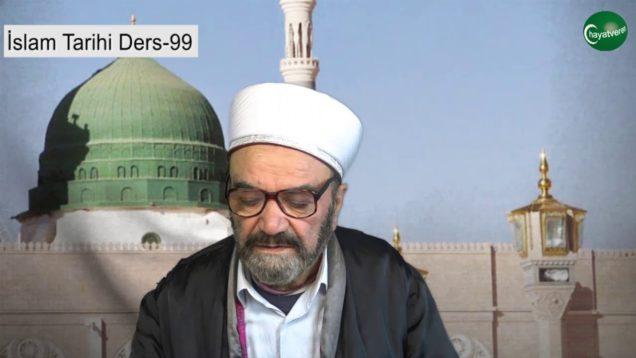 İslam Tarihi Ders 99