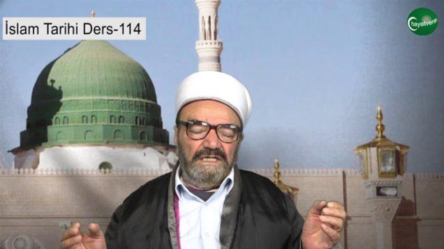 İslam Tarihi Ders 114