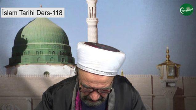İslam Tarihi Ders 118