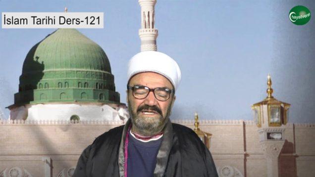 İslam Tarihi Ders 121