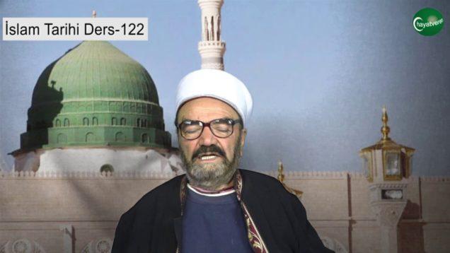 İslam Tarihi Ders 122