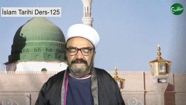 İslam Tarihi Ders 125