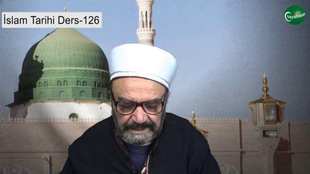 İslam Tarihi Ders 126