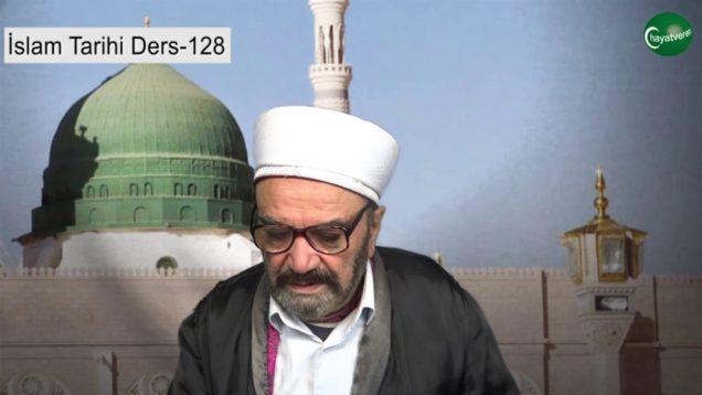 İslam Tarihi Ders 128