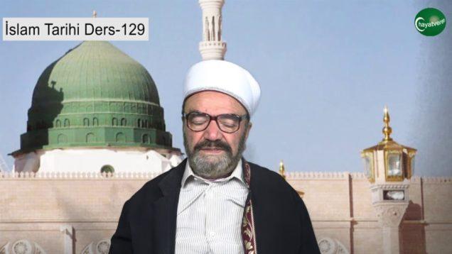 İslam Tarihi Ders 129