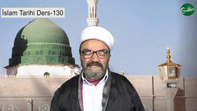 İslam Tarihi Ders 130