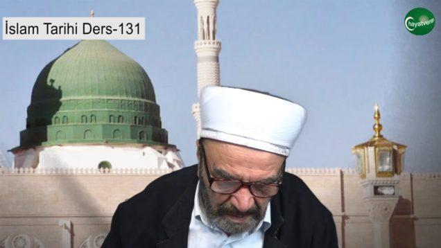 İslam Tarihi Ders 131