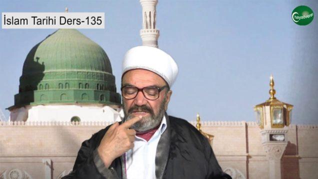 İslam Tarihi Ders 135