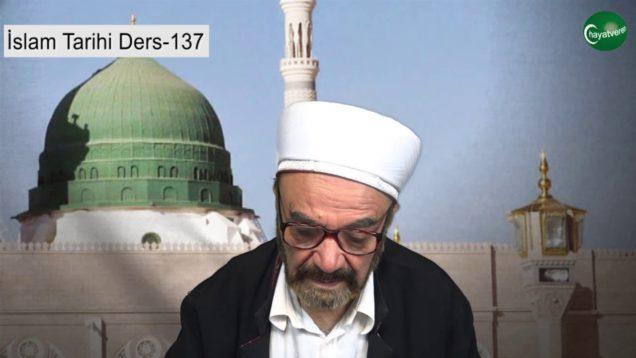 İslam Tarihi Ders 137