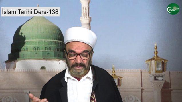 İslam Tarihi Ders 138